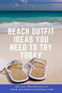 Beach Outfit Ideas You Need To Try Today
