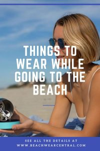 Things To Wear While Going To The Beach